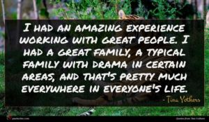 Tina Yothers quote : I had an amazing ...