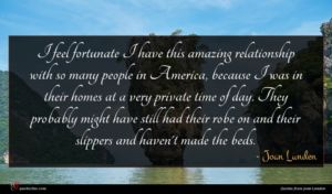 Joan Lunden quote : I feel fortunate I ...