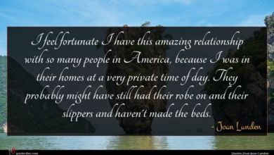Photo of Joan Lunden quote : I feel fortunate I …