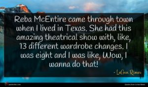 LeAnn Rimes quote : Reba McEntire came through ...