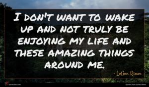 LeAnn Rimes quote : I don't want to ...