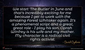 David Oyelowo quote : We start 'The Butler' ...