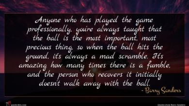 Photo of Barry Sanders quote : Anyone who has played …