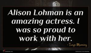 Taryn Manning quote : Alison Lohman is an ...
