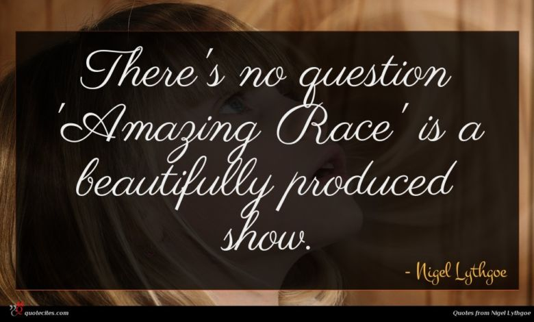 There's no question 'Amazing Race' is a beautifully produced show.