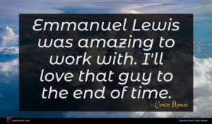 Corin Nemec quote : Emmanuel Lewis was amazing ...