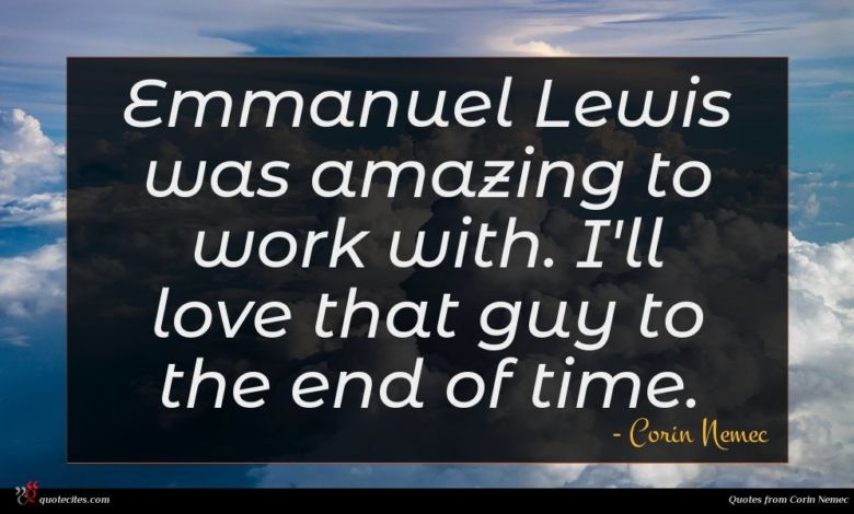 Emmanuel Lewis was amazing to work with. I'll love that guy to the end of time.