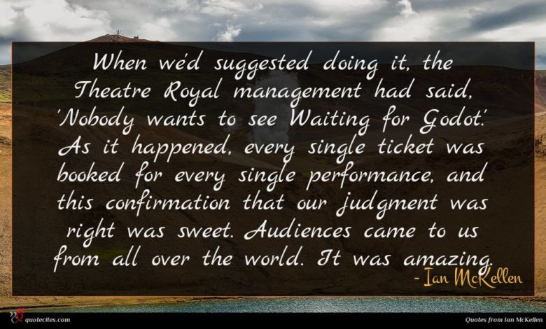 Photo of Ian McKellen quote : When we'd suggested doing …