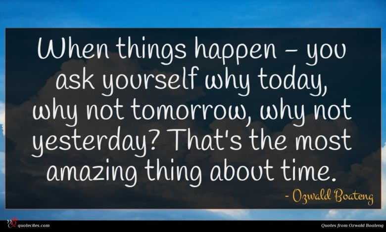 Photo of Ozwald Boateng quote : When things happen – …