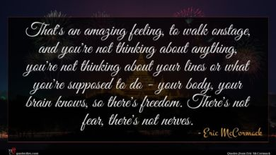 Photo of Eric McCormack quote : That's an amazing feeling …