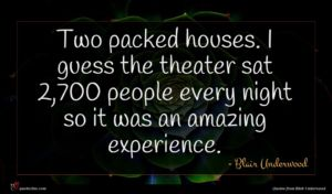 Blair Underwood quote : Two packed houses I ...