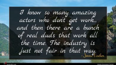 Photo of Jenna Fischer quote : I know so many …