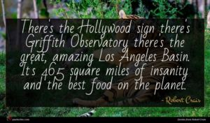 Robert Crais quote : There's the Hollywood sign ...