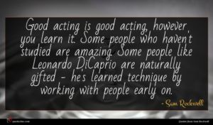 Sam Rockwell quote : Good acting is good ...