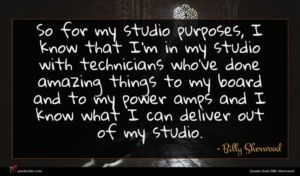 Billy Sherwood quote : So for my studio ...