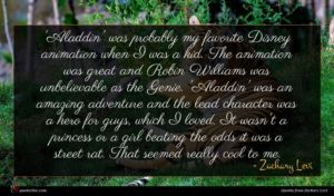 Zachary Levi quote : Aladdin' was probably my ...