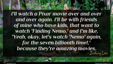 Photo of Zachary Levi quote : I'll watch a Pixar …