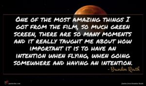 Brandon Routh quote : One of the most ...