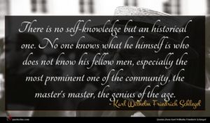 Karl Wilhelm Friedrich Schlegel quote : There is no self-knowledge ...