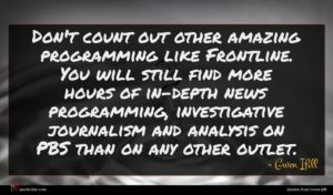 Gwen Ifill quote : Don't count out other ...