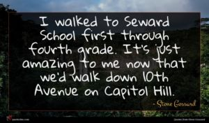 Stone Gossard quote : I walked to Seward ...