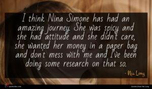 Nia Long quote : I think Nina Simone ...
