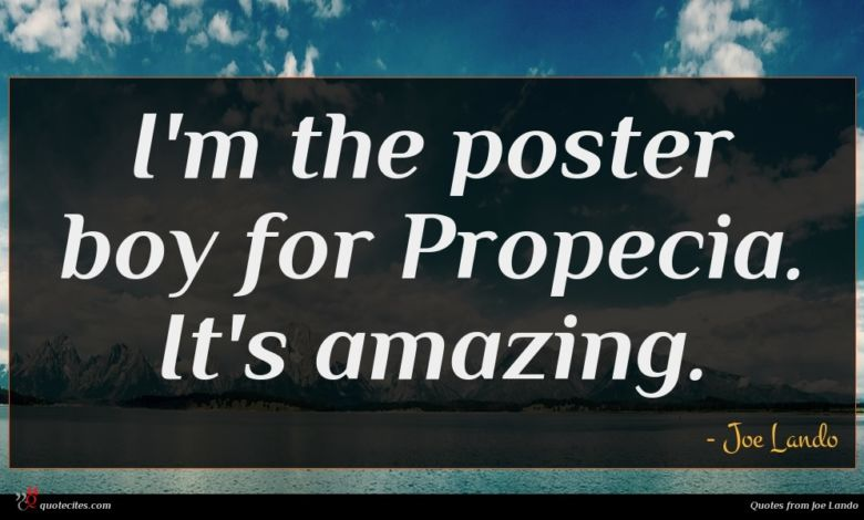 I'm the poster boy for Propecia. It's amazing.