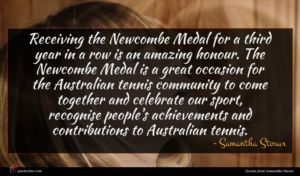 Samantha Stosur quote : Receiving the Newcombe Medal ...