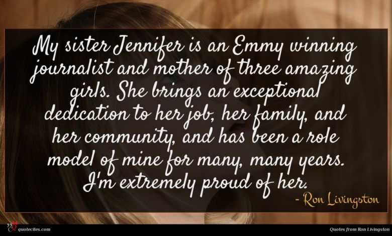 My sister Jennifer is an Emmy winning journalist and mother of three amazing girls. She brings an exceptional dedication to her job, her family, and her community, and has been a role model of mine for many, many years. I'm extremely proud of her.