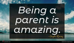 Angela Kinsey quote : Being a parent is ...