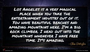 Alex Pettyfer quote : Los Angeles is a ...