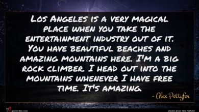 Photo of Alex Pettyfer quote : Los Angeles is a …