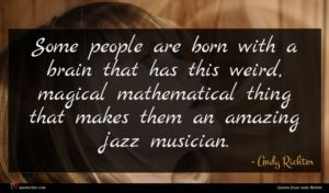 Andy Richter quote : Some people are born ...
