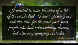 Edwidge Danticat quote : I wanted to raise ...