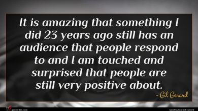 Photo of Gil Gerard quote : It is amazing that …