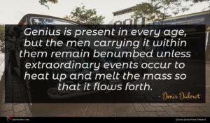 Denis Diderot quote : Genius is present in ...