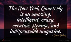 James Dickey quote : The New York Quarterly ...