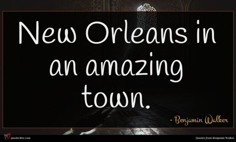 New Orleans in an amazing town.