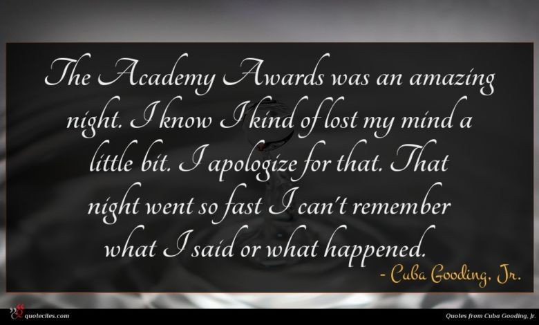 The Academy Awards was an amazing night. I know I kind of lost my mind a little bit. I apologize for that. That night went so fast I can't remember what I said or what happened.
