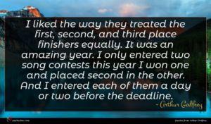 Arthur Godfrey quote : I liked the way ...