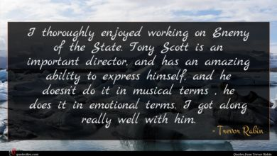 Photo of Trevor Rabin quote : I thoroughly enjoyed working …