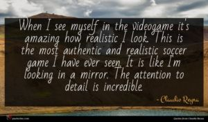 Claudio Reyna quote : When I see myself ...