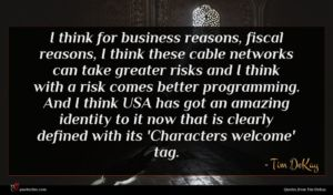 Tim DeKay quote : I think for business ...