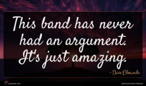 Dave Edmunds quote : This band has never ...