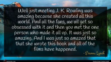 Photo of Evanna Lynch quote : Well just meeting J …