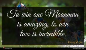 Harry Styles quote : To win one Moonman ...