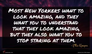 Ellie Kemper quote : Most New Yorkers want ...