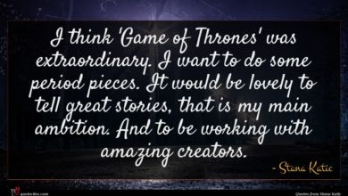Photo of Stana Katic quote : I think 'Game of …