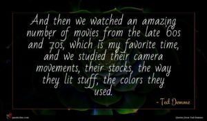 Ted Demme quote : And then we watched ...