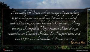 Krista Allen quote : I basically left Texas ...